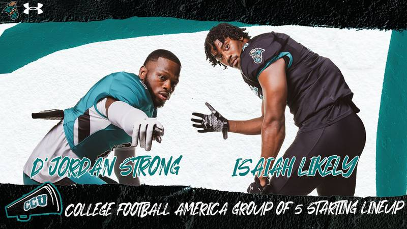 CCU cornerback D'Jordan Strong and tight end Isaiah Likely.