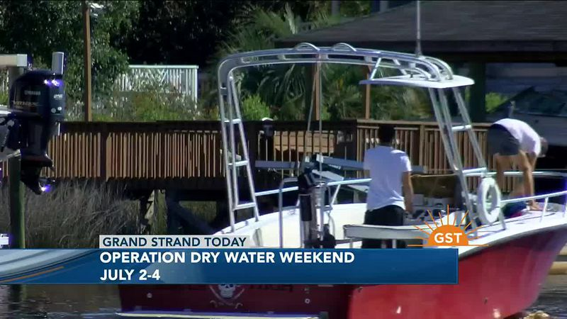 Grand Strand Today - Operation Dry Water Weekend