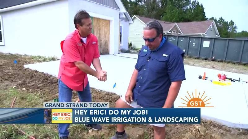 Hey Eric, Do My Job - Blue Wave Irrigation (Part 1)